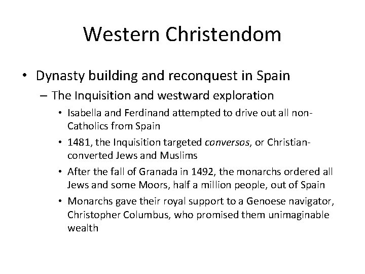 Western Christendom • Dynasty building and reconquest in Spain – The Inquisition and westward