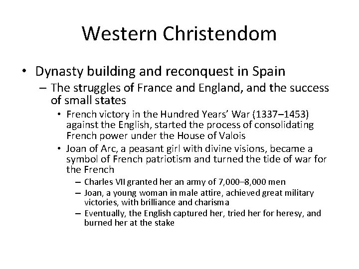 Western Christendom • Dynasty building and reconquest in Spain – The struggles of France