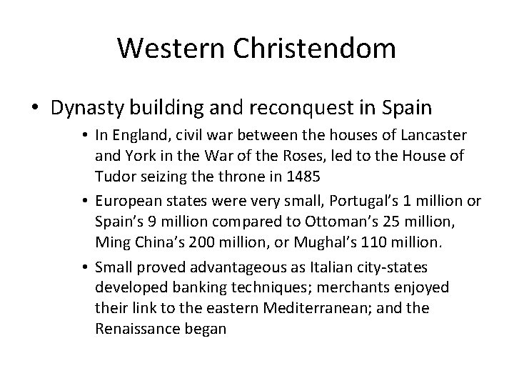 Western Christendom • Dynasty building and reconquest in Spain • In England, civil war