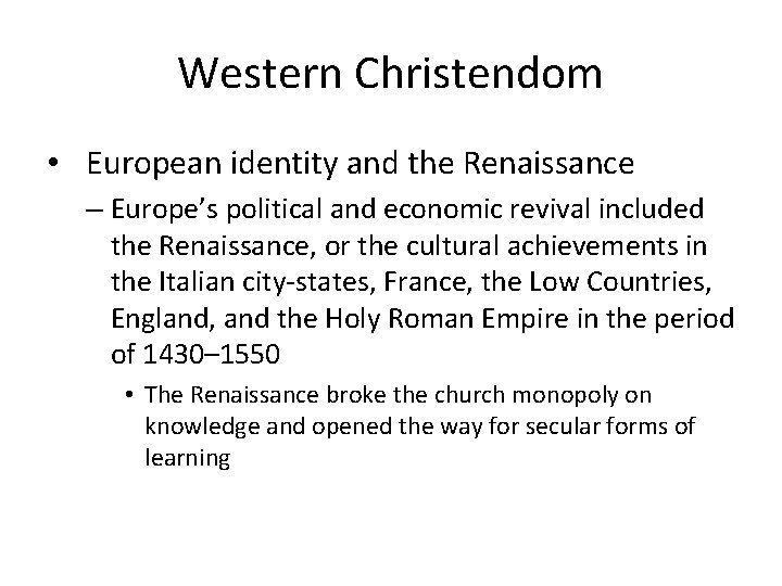 Western Christendom • European identity and the Renaissance – Europe's political and economic revival