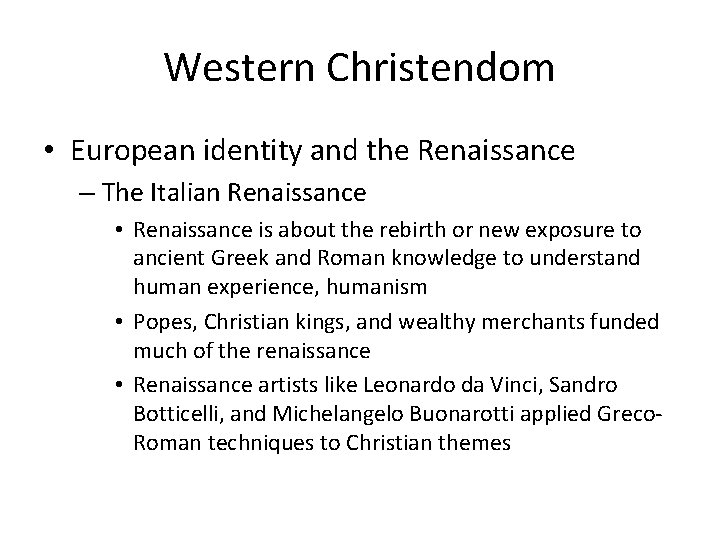 Western Christendom • European identity and the Renaissance – The Italian Renaissance • Renaissance