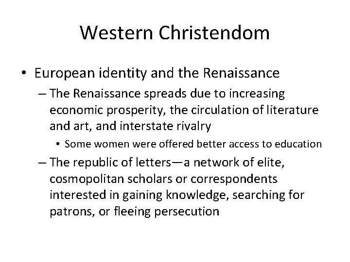 Western Christendom • European identity and the Renaissance – The Renaissance spreads due to