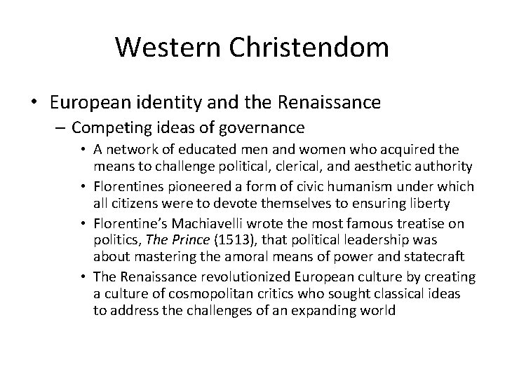 Western Christendom • European identity and the Renaissance – Competing ideas of governance •