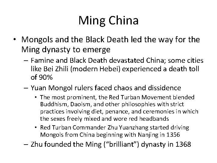 Ming China • Mongols and the Black Death led the way for the Ming