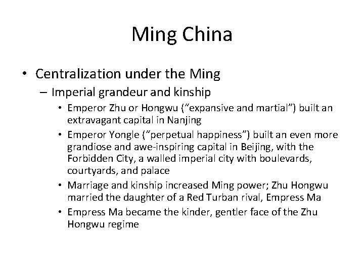 Ming China • Centralization under the Ming – Imperial grandeur and kinship • Emperor