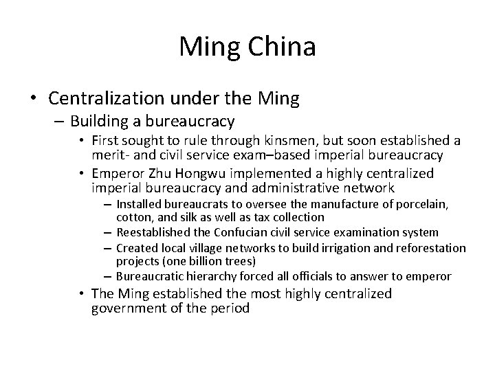 Ming China • Centralization under the Ming – Building a bureaucracy • First sought