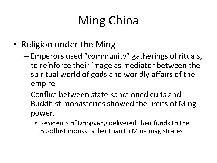 """Ming China • Religion under the Ming – Emperors used """"community"""" gatherings of rituals,"""