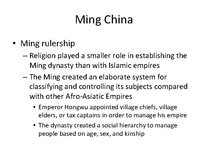 Ming China • Ming rulership – Religion played a smaller role in establishing the
