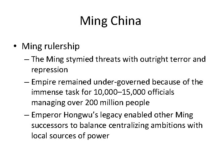 Ming China • Ming rulership – The Ming stymied threats with outright terror and