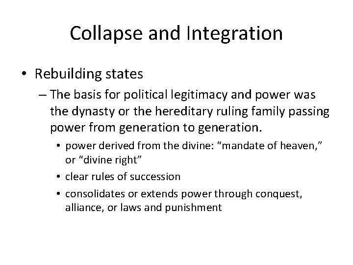 Collapse and Integration • Rebuilding states – The basis for political legitimacy and power