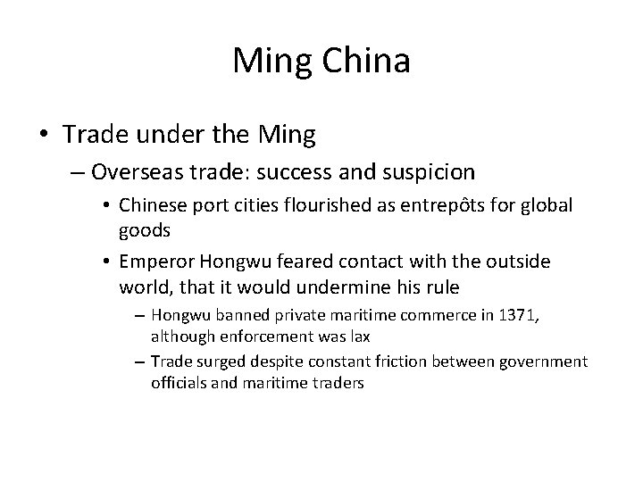 Ming China • Trade under the Ming – Overseas trade: success and suspicion •