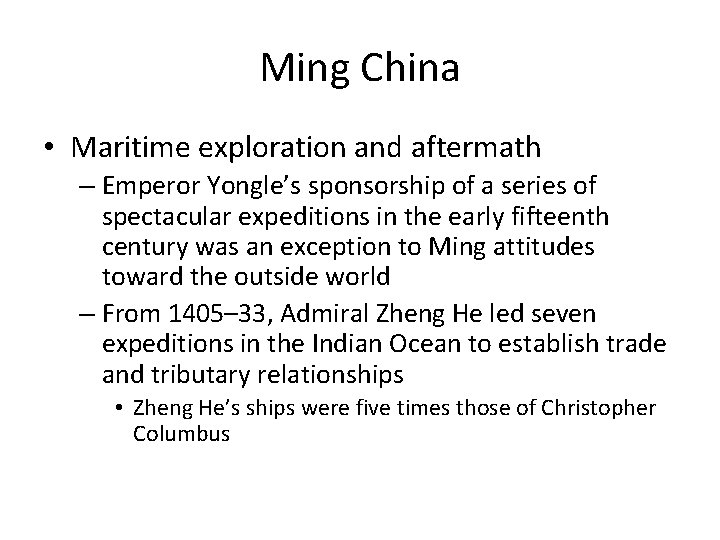 Ming China • Maritime exploration and aftermath – Emperor Yongle's sponsorship of a series