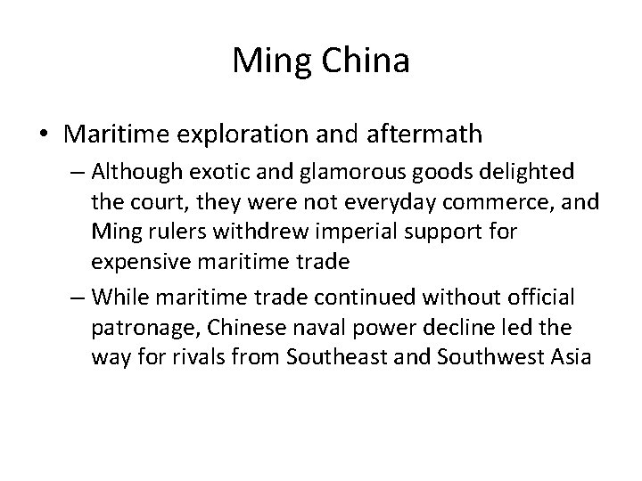 Ming China • Maritime exploration and aftermath – Although exotic and glamorous goods delighted
