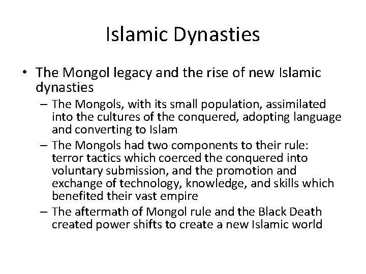 Islamic Dynasties • The Mongol legacy and the rise of new Islamic dynasties –