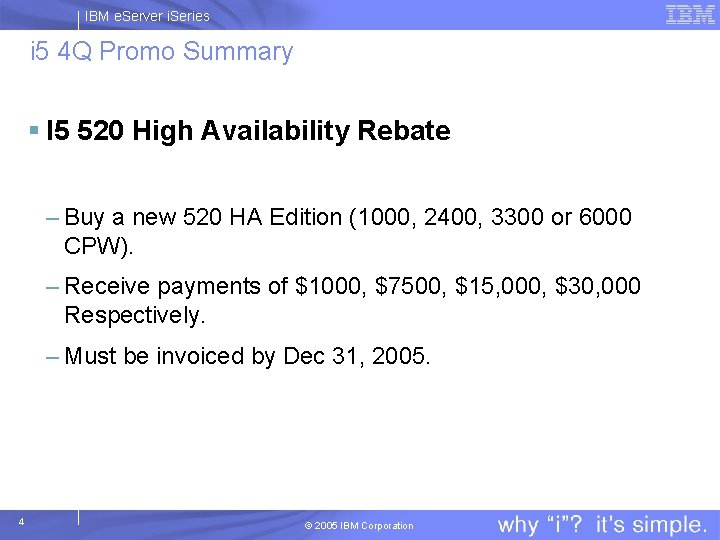 IBM e. Server i. Series i 5 4 Q Promo Summary § I 5