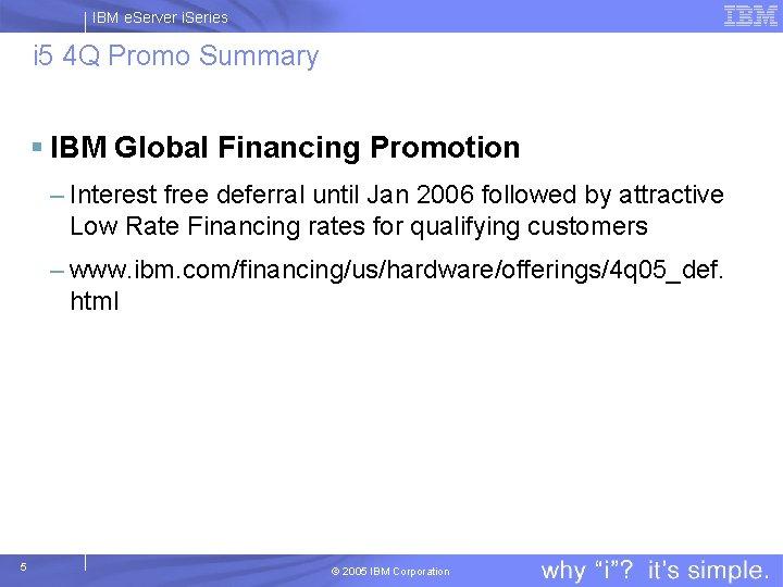 IBM e. Server i. Series i 5 4 Q Promo Summary § IBM Global