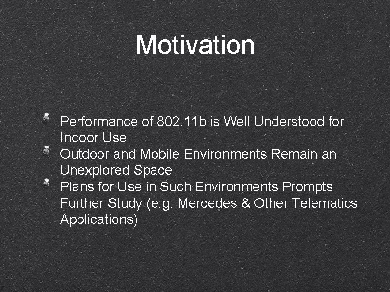 Motivation Performance of 802. 11 b is Well Understood for Indoor Use Outdoor and