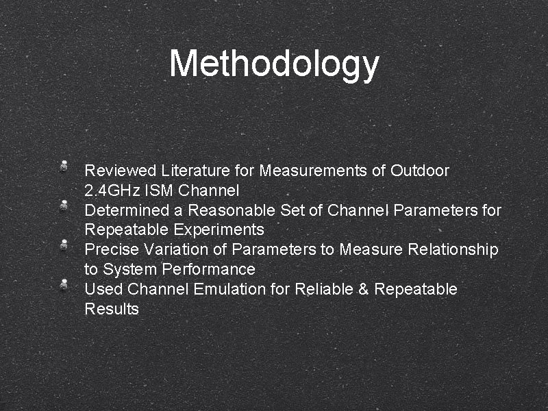 Methodology Reviewed Literature for Measurements of Outdoor 2. 4 GHz ISM Channel Determined a