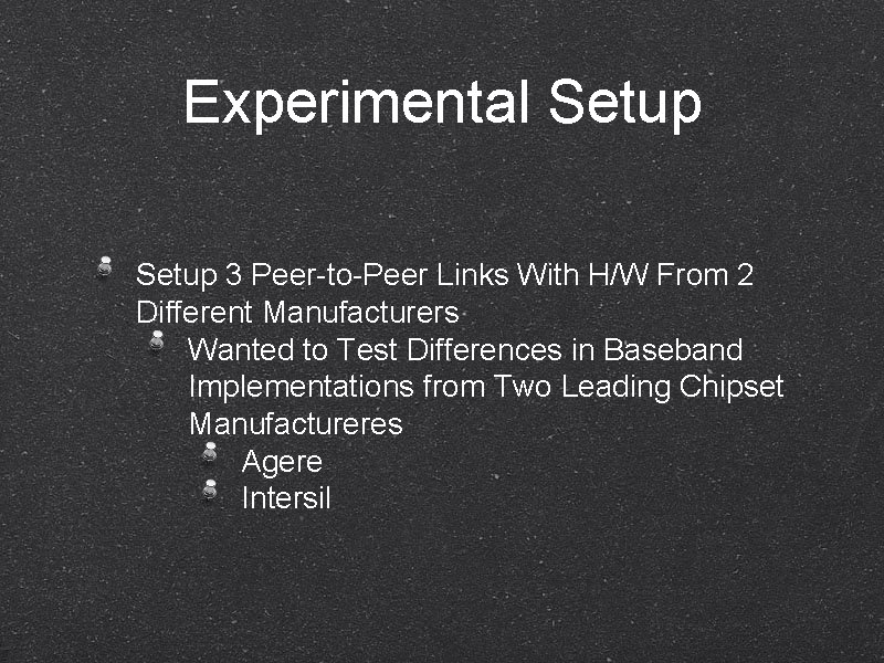 Experimental Setup 3 Peer-to-Peer Links With H/W From 2 Different Manufacturers Wanted to Test