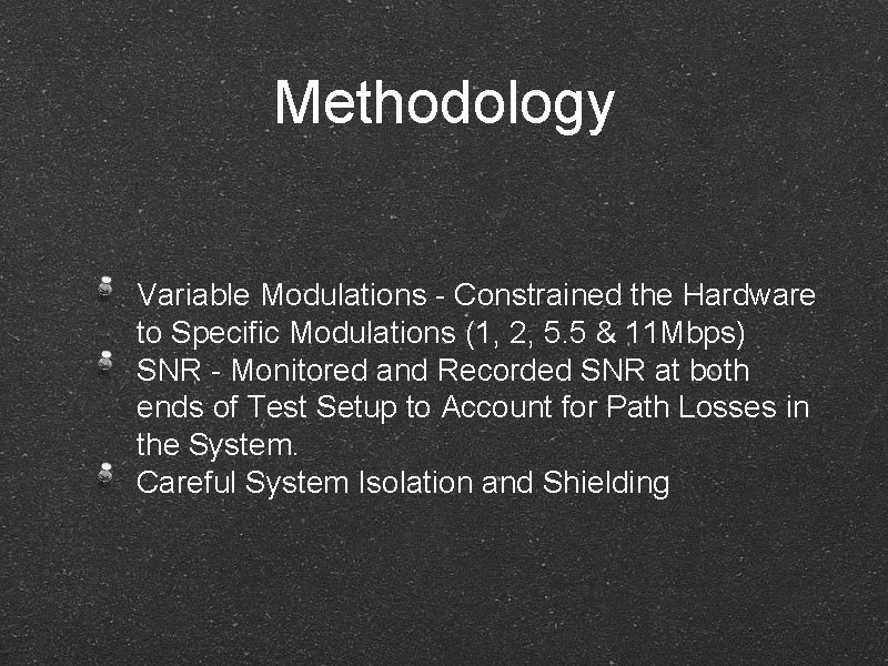 Methodology Variable Modulations - Constrained the Hardware to Specific Modulations (1, 2, 5. 5