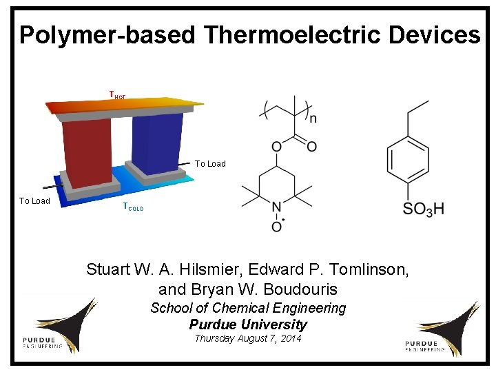 Polymer-based Thermoelectric Devices THOT To Load TCOLD Stuart W. A. Hilsmier, Edward P. Tomlinson,