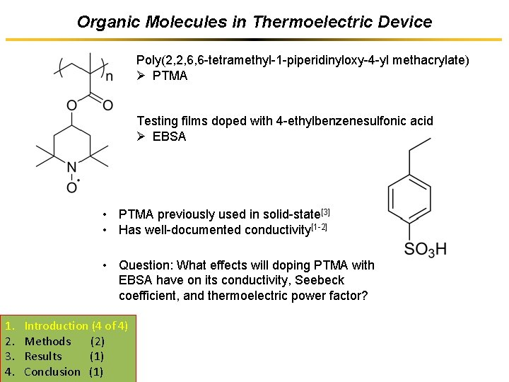 Organic Molecules in Thermoelectric Device Poly(2, 2, 6, 6 -tetramethyl-1 -piperidinyloxy-4 -yl methacrylate) Ø