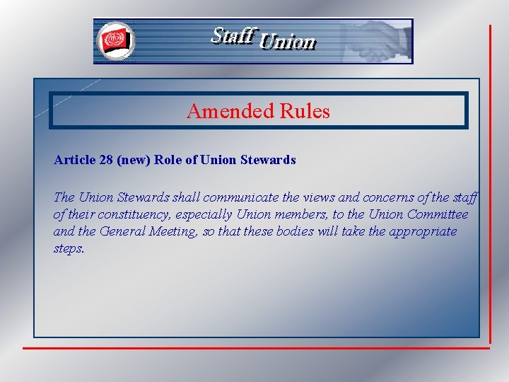 Amended Rules Article 28 (new) Role of Union Stewards The Union Stewards shall communicate