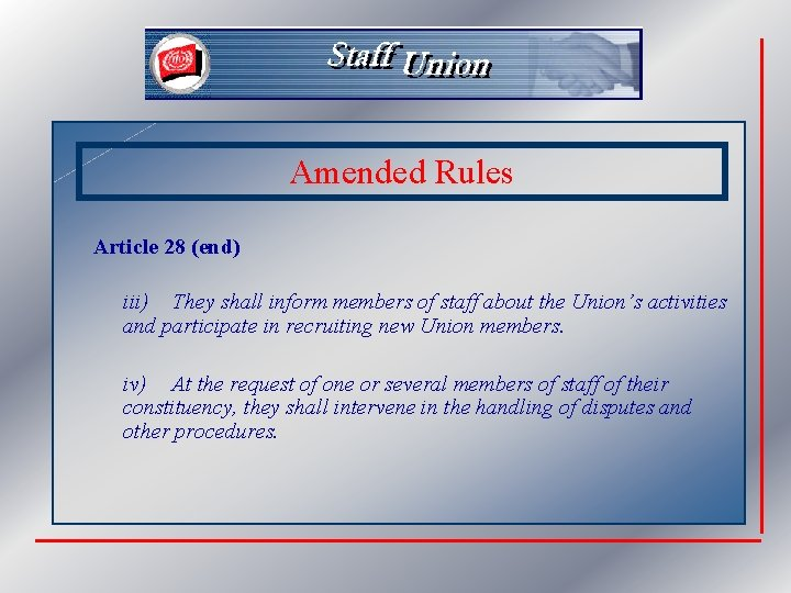 Amended Rules Article 28 (end) iii) They shall inform members of staff about the