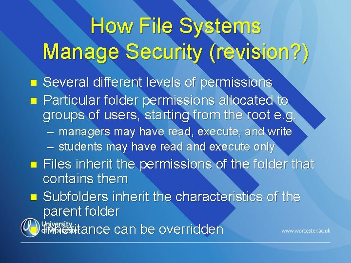 How File Systems Manage Security (revision? ) n n Several different levels of permissions