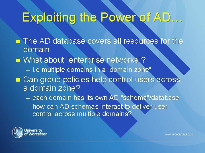 Exploiting the Power of AD… n n The AD database covers all resources for