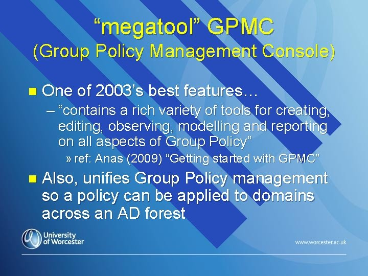 """""""megatool"""" GPMC (Group Policy Management Console) n One of 2003's best features… – """"contains"""