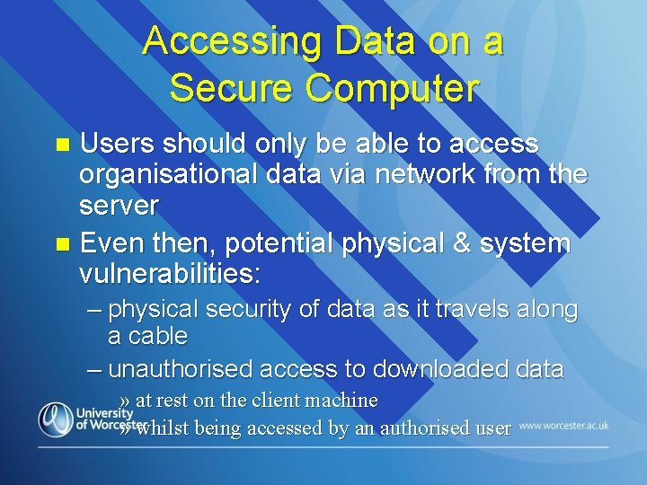 Accessing Data on a Secure Computer Users should only be able to access organisational