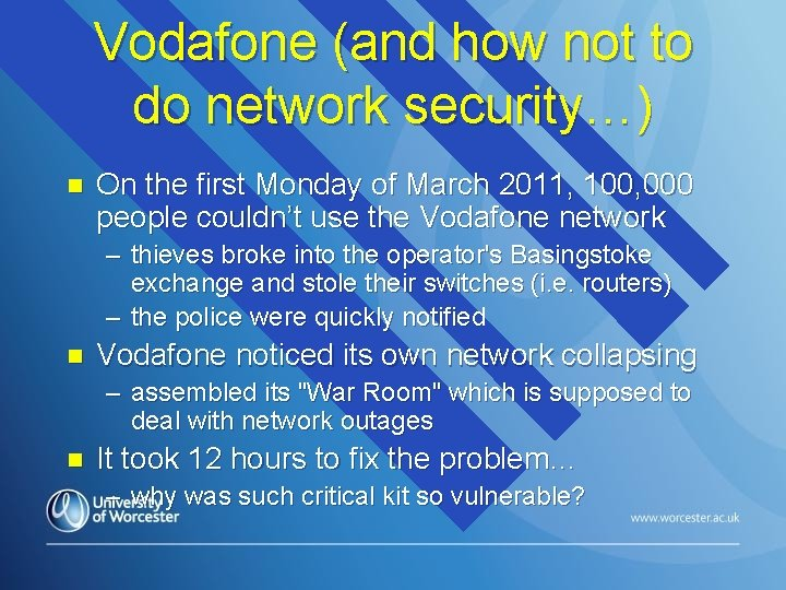Vodafone (and how not to do network security…) n On the first Monday of