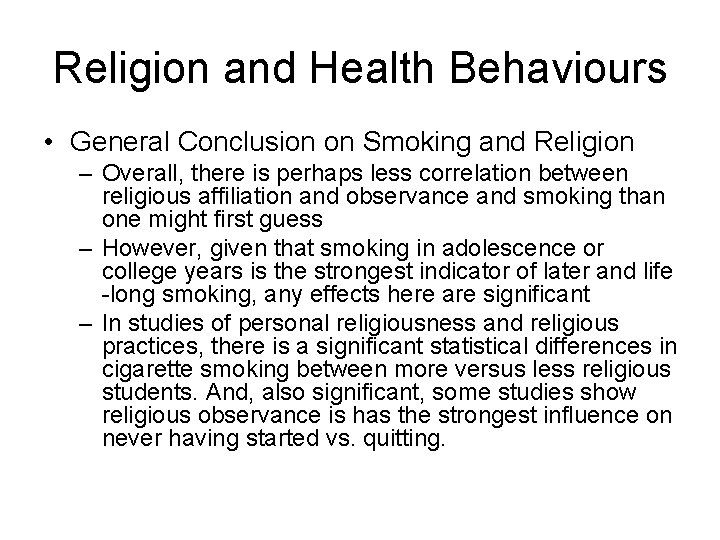 Religion and Health Behaviours • General Conclusion on Smoking and Religion – Overall, there