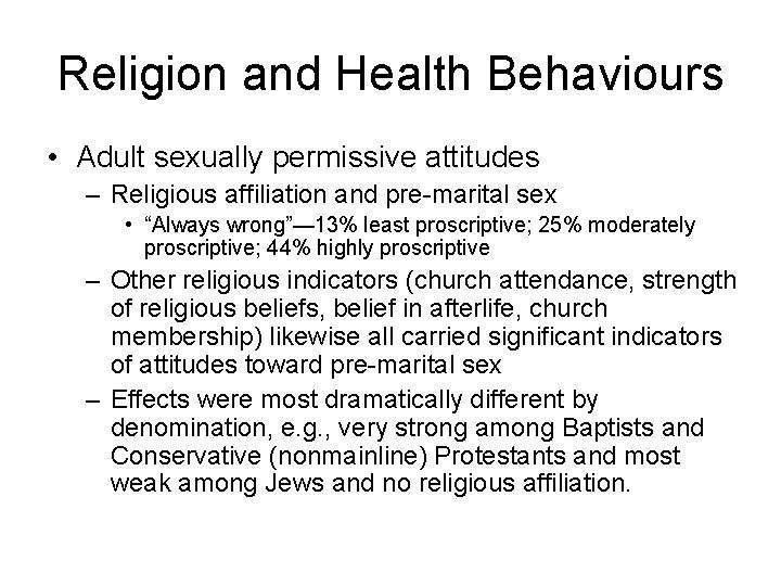 Religion and Health Behaviours • Adult sexually permissive attitudes – Religious affiliation and pre-marital