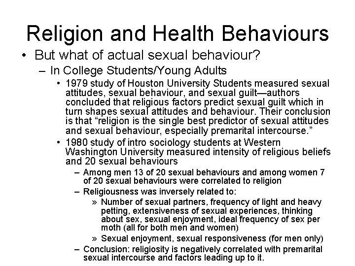 Religion and Health Behaviours • But what of actual sexual behaviour? – In College