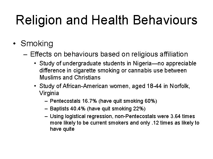 Religion and Health Behaviours • Smoking – Effects on behaviours based on religious affiliation