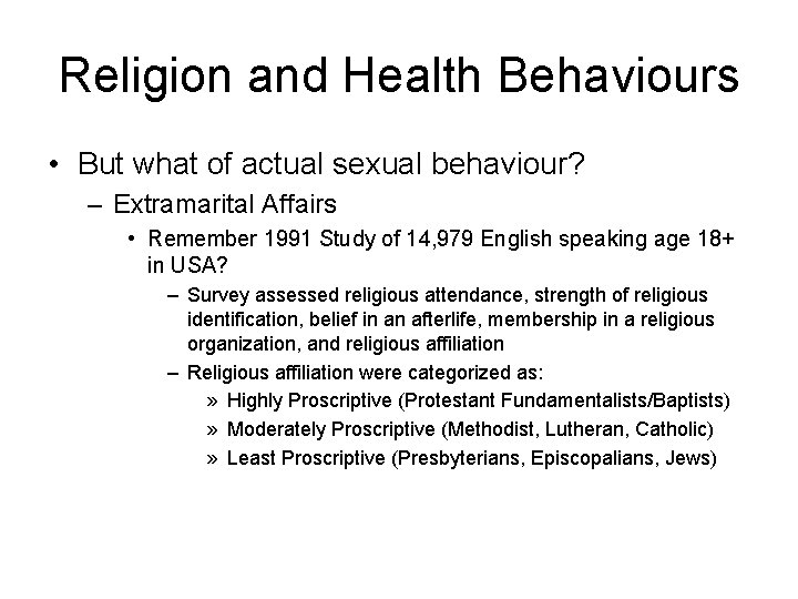 Religion and Health Behaviours • But what of actual sexual behaviour? – Extramarital Affairs