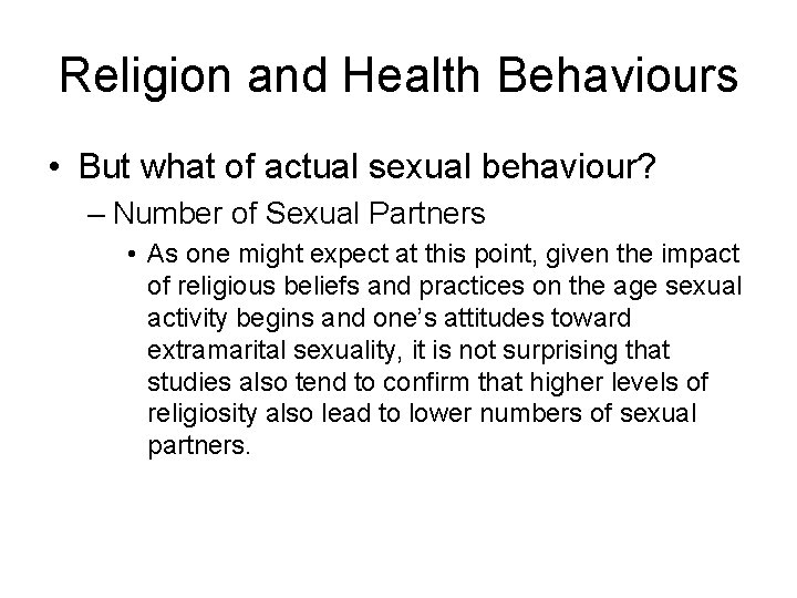 Religion and Health Behaviours • But what of actual sexual behaviour? – Number of