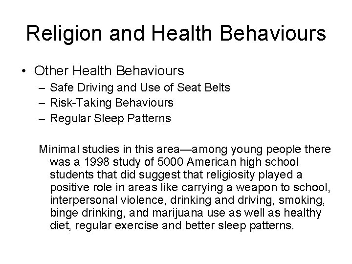 Religion and Health Behaviours • Other Health Behaviours – Safe Driving and Use of