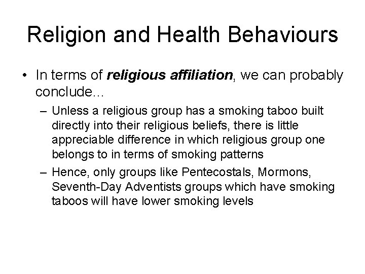 Religion and Health Behaviours • In terms of religious affiliation, we can probably conclude…