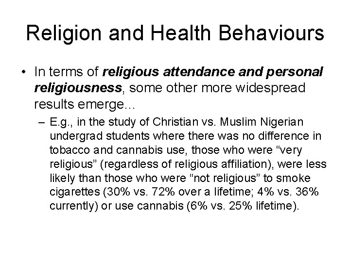 Religion and Health Behaviours • In terms of religious attendance and personal religiousness, some