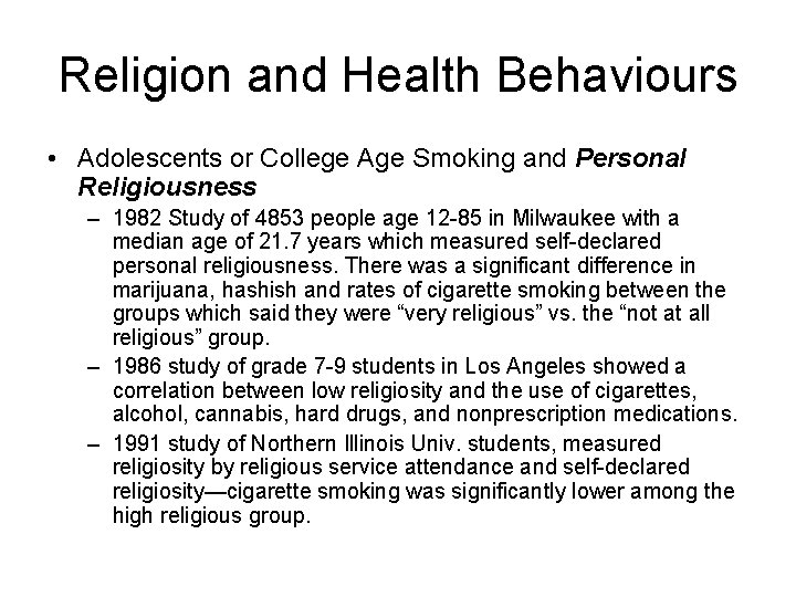 Religion and Health Behaviours • Adolescents or College Age Smoking and Personal Religiousness –