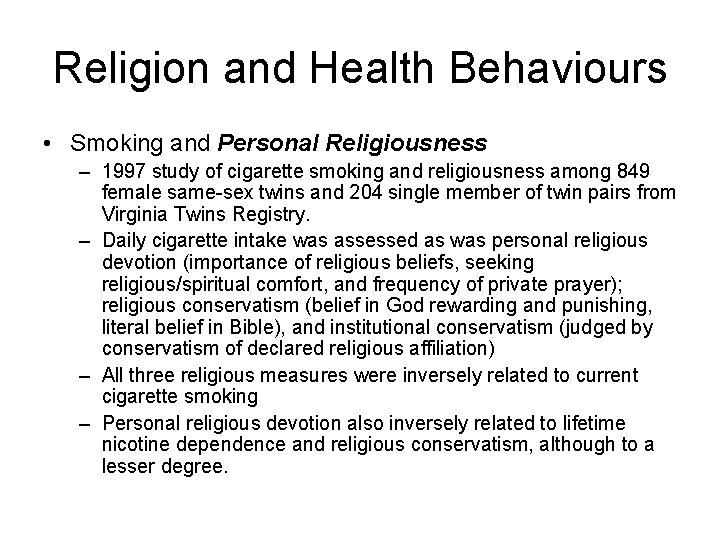 Religion and Health Behaviours • Smoking and Personal Religiousness – 1997 study of cigarette