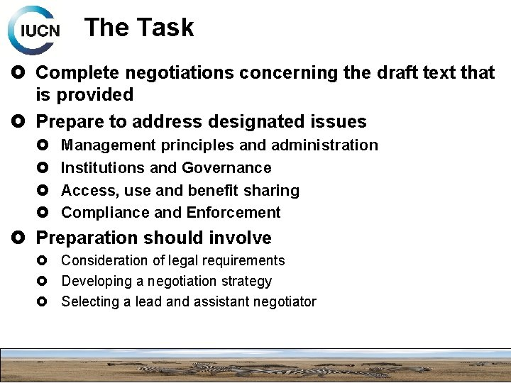 The Task Complete negotiations concerning the draft text that is provided Prepare to address