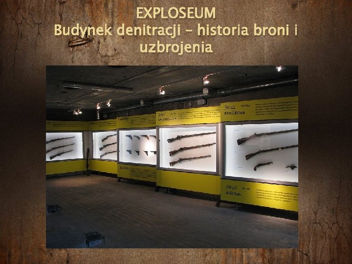 EXPLOSEUM Budynek denitracji – historia broni i uzbrojenia