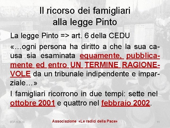 Il ricorso dei famigliari alla legge Pinto La legge Pinto => art. 6 della