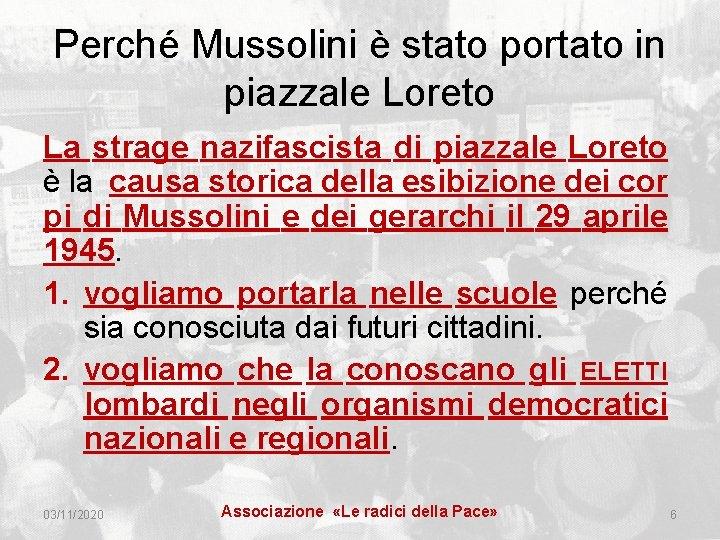 Perché Mussolini è stato portato in piazzale Loreto La strage nazifascista di piazzale Loreto