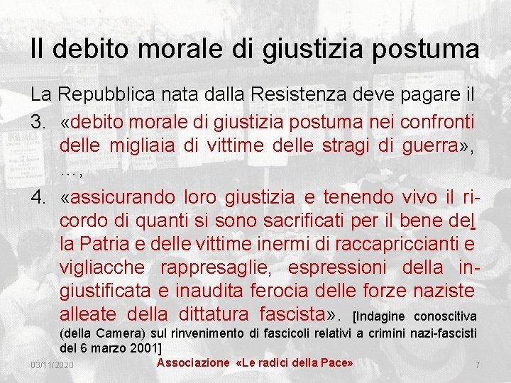 Il debito morale di giustizia postuma La Repubblica nata dalla Resistenza deve pagare il