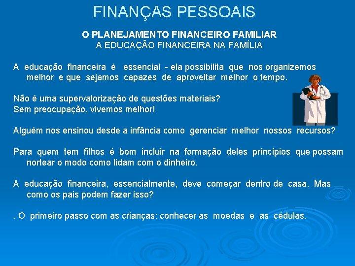 FINANÇAS PESSOAIS O PLANEJAMENTO FINANCEIRO FAMILIAR A EDUCAÇÃO FINANCEIRA NA FAMÍLIA A educação financeira